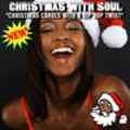 Christmas with Soul - Christmas Carols with a Hip Hop Twist