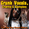 CRUNK VOCALS, CHANTS & SAMPLES