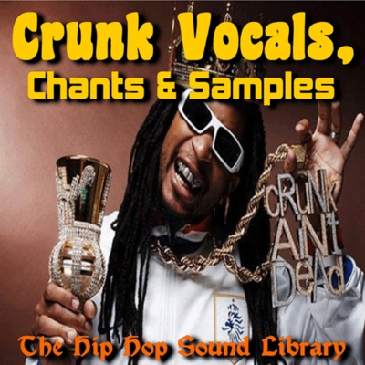Product picture CRUNK VOCALS, CHANTS & SAMPLES
